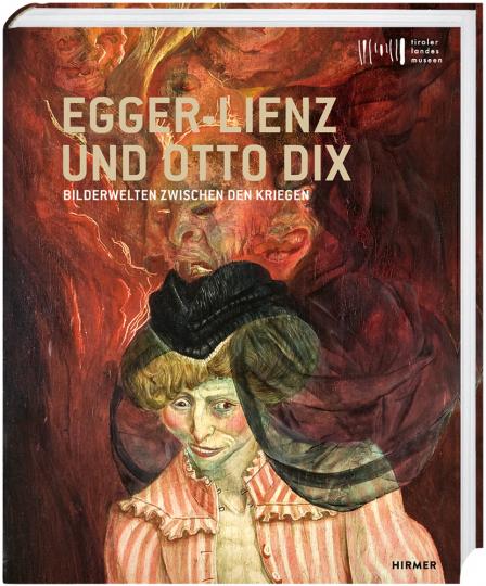 Egger-Lienz und Otto Dix. Bilderwelten zwischen den Kriegen.