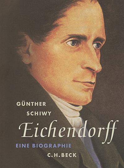 Eichendorff. Eine Biographie.