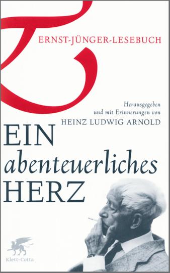 Ein abenteuerliches Herz - Ernst-Jünger-Lesebuch.