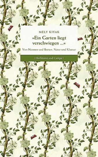 »Ein Garten liegt verschwiegen...« Von Nonne und Beeten, Natur und Klausur.