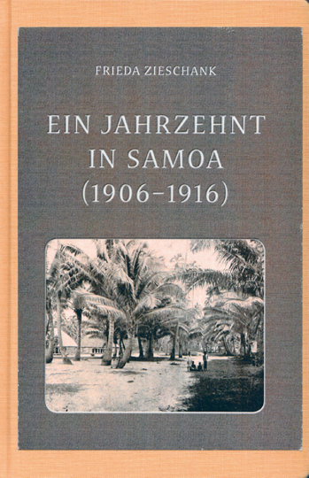 Ein Jahrzehnt in Samoa (1906-1916)