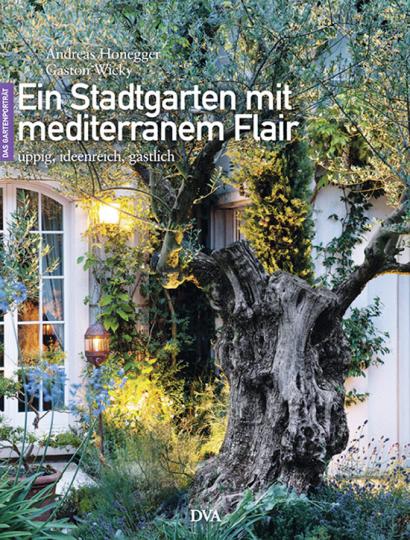 Ein Stadtgarten mit mediterranem Flair. Üppig, ideenreich, gastlich.