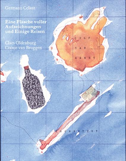 Eine Flasche voller Aufzeichnungen und Einige Reisen - Claes Oldenburg / Coosje van Bruggen
