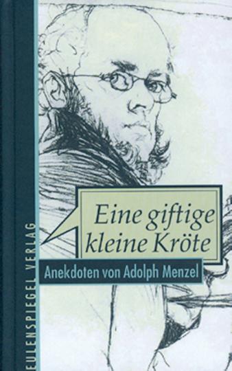 Eine giftige kleine Kröte - Anekdoten von Adolph Menzel