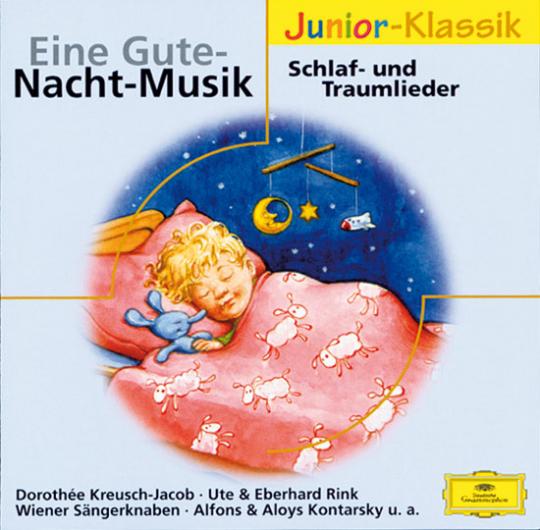 Eine Gute-Nacht-Musik. Schlaf- und Traumlieder. Junior-Klassik.