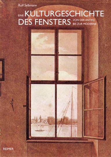 Eine Kulturgeschichte des Fensters von der Antike bis zur Moderne.
