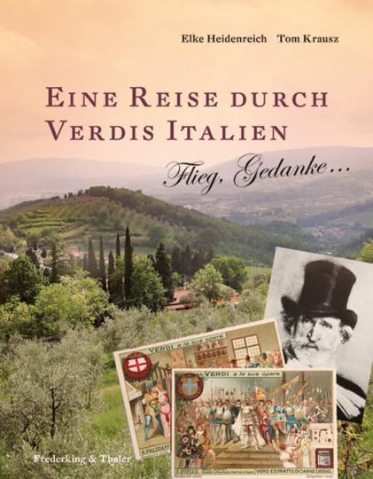 Eine Reise durch Verdis Italien. Flieg, Gedanke...
