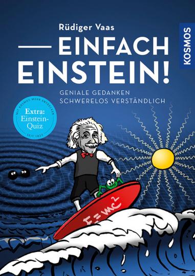 Einfach Einstein! - Geniale Gedanken schwerelos verständlich