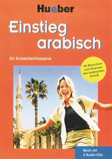 Einstieg Arabisch für Kurzentschlossene, Buch mit 2 CDs