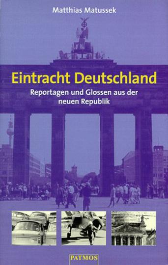 Eintracht Deutschland - Reportagen und Glossen aus der neuen Republik