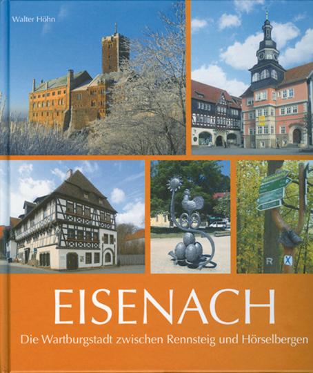 Eisenach - Die Wartburgstadt zwischen Rennsteig und Hörselberge