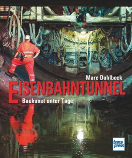 Eisenbahntunnel  Baukunst unter Tage