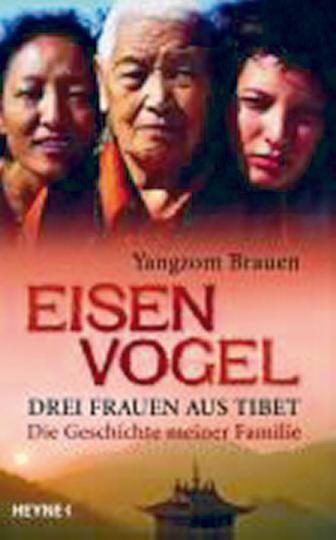 Eisenvogel - Drei Frauen aus Tibet
