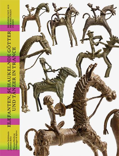 Elefanten, schaukelnde Götter und Tänzer in Trance. Bronzekunst aus dem heutigen Indien.