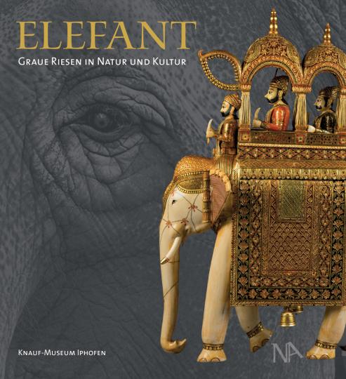 Elefant. Graue Riesen in Natur und Kultur.