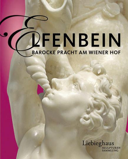 Elfenbein. Barocke Pracht am Wiener Hof.