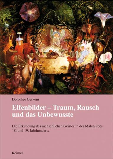 Elfenbilder - Traum, Rausch und das Unbewusste.
