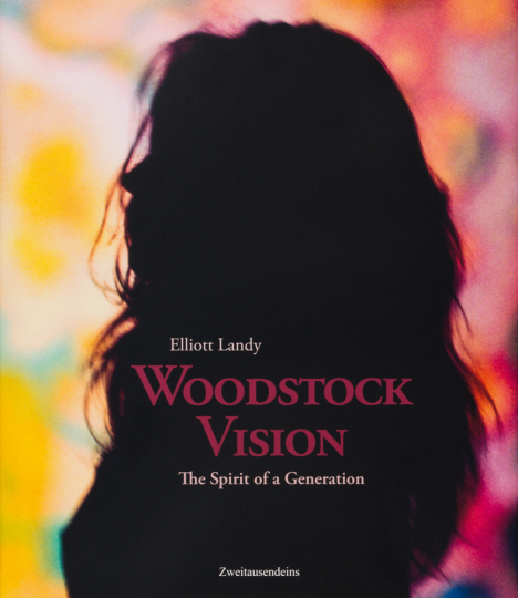 Elliott Landy. Woodstock Vision. The Spirit of a Generation. Celebrating the 50th Anniversary of the Woodstock Festival. Deutsche Ausgabe.