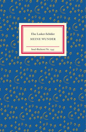 Else Lasker-Schüler. Meine Wunder. Gedichte.