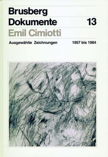 Emil Cimiotti. Ausgewählte Zeichnungen. Dok.13 (ohne Grafik)