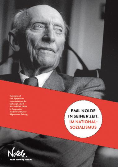 Emil Nolde in seiner Zeit. Im Nationalsozialismus.