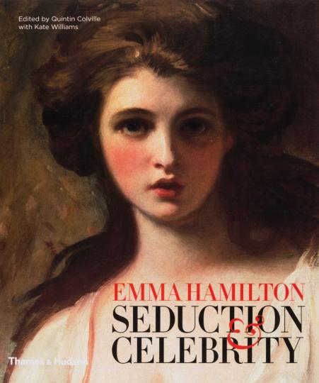 Emma Hamilton. Verführung und Prominenz.