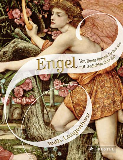 Engel. Von Dante Rossetti bis Paul Klee mit Gedichten ihrer Zeit.