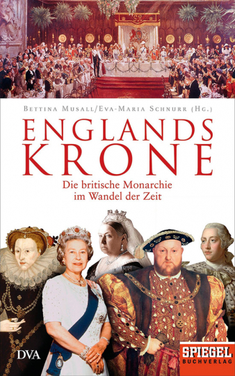 Englands Krone. Die britische Monarchie im Wandel der Zeit.