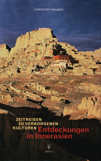 Entdeckungen in Innerasien. Zeitreisen zu verborgenen Kulturen.
