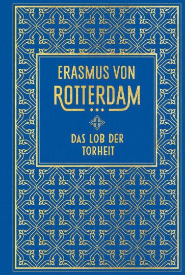 Erasmus von Rotterdam. Das Lob der Torheit.