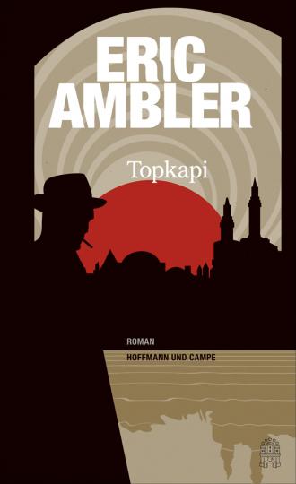 Eric Ambler. Topkapi. Roman.