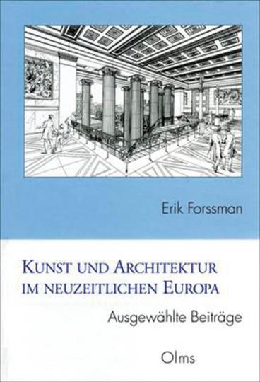 Erik Forssman: Kunst und Architektur im neuzeitlichen Europa. Ausgewählte Beiträge