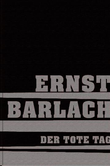 Ernst Barlach. Der tote Tag.