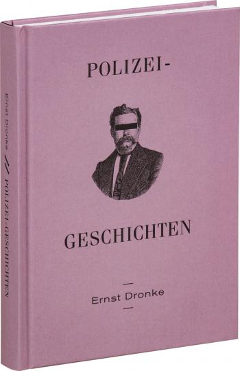Ernst Dronke. Polizeigeschichten.