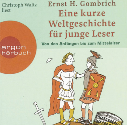 Ernst Gombrich. Eine Kurze Weltgeschichte für junge Leser. Von den Anfängen bis zum Mittelalter.