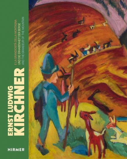 Ernst Ludwig Kirchner. Und die Erhabenheit der Berge.