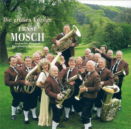 Ernst Mosch und seine Original Egerländer Musikanten - Die großen Erfolge CD