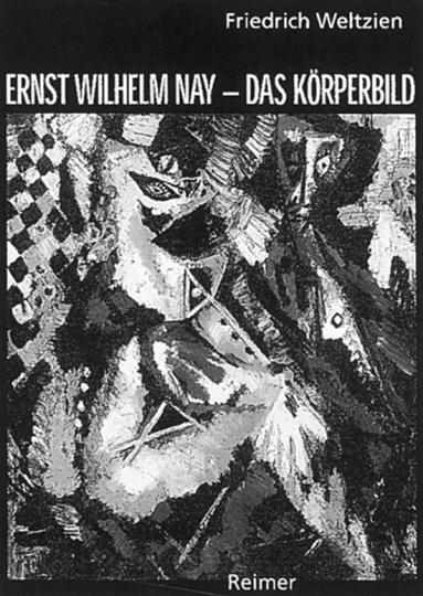 Ernst Wilhelm Nay - Das Körperbild