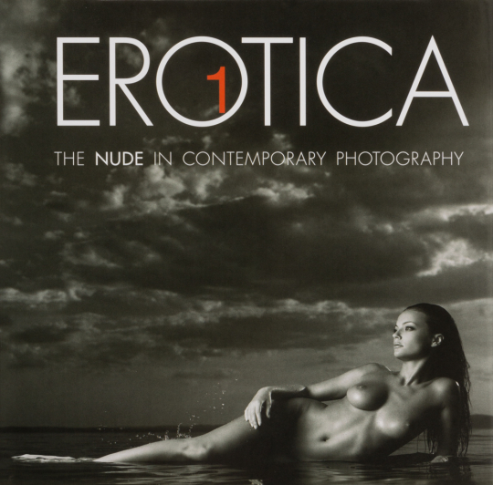 Erotica 1. The Nude in Contemporary Photography. Der Akt in der zeitgenössischen Fotografie.