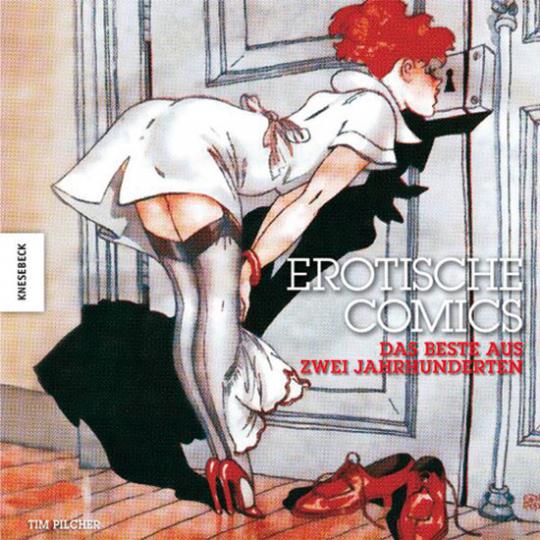 Erotische Comics. Das Beste aus zwei Jahrhunderten.