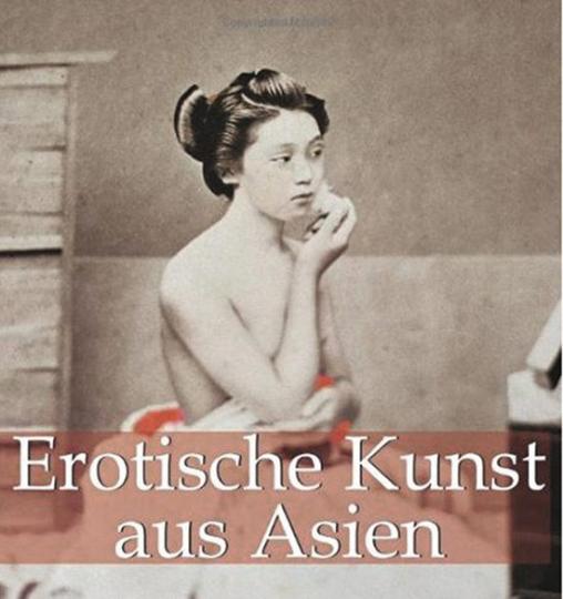 Erotische Kunst aus Asien.