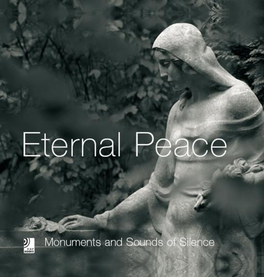 Eternal Peace - Monumente und himmlische Klänge. Fotobildband mit 4 Audio-CDs.