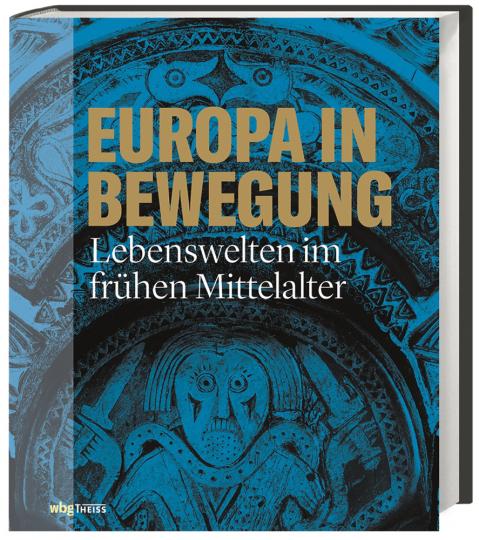Europa in Bewegung. Lebenswelten im frühen Mittelalter.