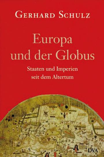 Europa und der Globus - Staaten und Imperien seit der Antike