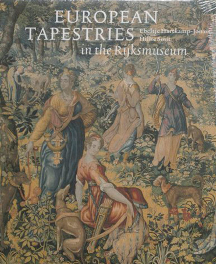 Europäische Teppichkunst aus dem Reichsmuseum Amsterdam. European Tapestries.