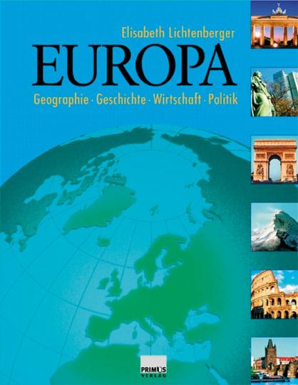 Europa. Geographie. Geschichte. Wirtschaft. Politik.