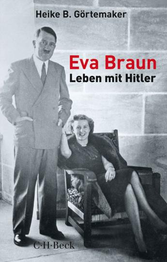 Eva Braun. Leben mit Hitler.