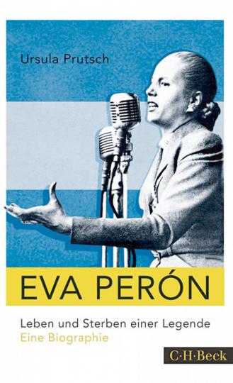 Eva Perón - Leben und Sterben einer Legende