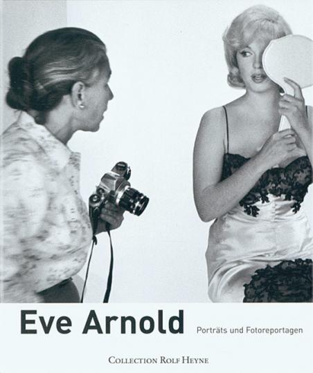 Eve Arnold. Poträts und Fotoreportagen.