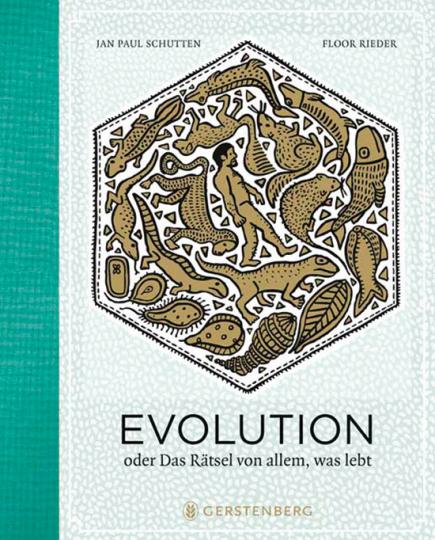 Evolution oder Das Rätsel von allem, was lebt.